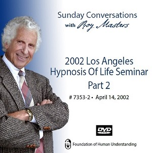 """2002 Los Angeles Hypnosis of Life Seminar"" - Part Two - DVD"