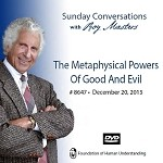 """The Metaphysical Powers of Good and Evil"" -  DVD"