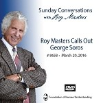 """Roy Masters Calls Out George Soros"